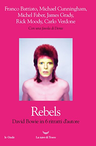 Rebels. David Bowie in 6 ritratti d'autore