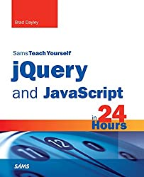 jQuery and JavaScript in 24 Hours, Sams Teach Yourself (Sams Teach Yourself...in 24 Hours (Paperback))