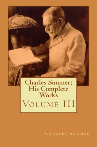 Charles Sumner; His Complete Works: Volume III: 3