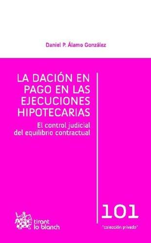 La dación en pago en las ejecuciones hipotecarias por Daniel P. Álamo González