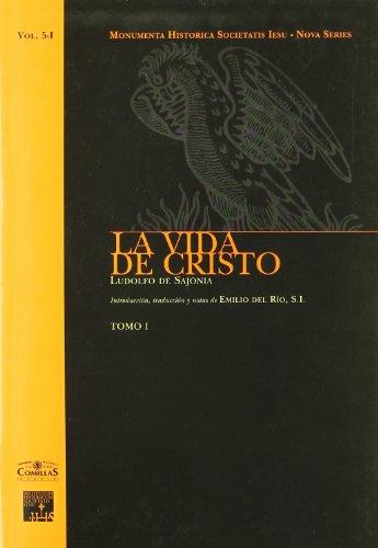La vida de Cristo (Vol. 1 y Vol. 2) (Monumenta Historica Societatis Iesu) por Ludolfo de Sajonia