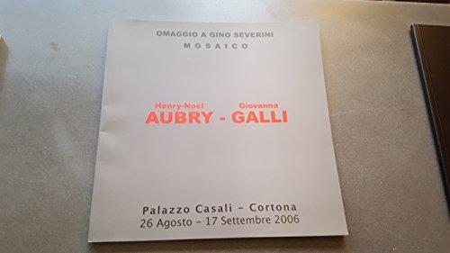 Omagio a Gino Severini Mosaico (italien) Henry-Noel Aubry - Giovanna Galli. 2006