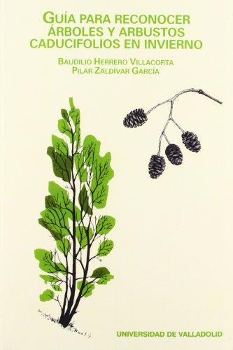 Guia Para Reconocer Árboles Y Arbustos Caducifolios En Invierno por Baudilio Herrero Villacorta