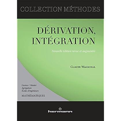 Dérivation, intégration: Licence-master, Agrégation, Écoles d'ingénieurs