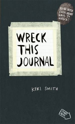 Wreck This Journal: To Create is to Destroy, Now With Even More Ways to Wreck! by Smith, Keri (April 22, 2013) Paperback