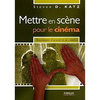 Mettre en scène pour le cinéma: Mouvements d'acteurs et de caméras