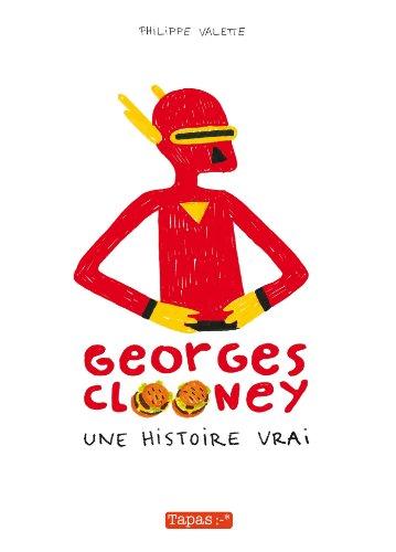 Georges Clooney T01 : Une histoire vrai par Philippe Valette