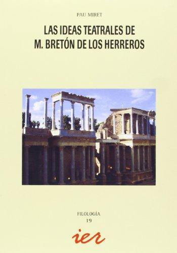 Las ideas teatrales de M. Bretón de los Herreros (Filología) por Pau Miret