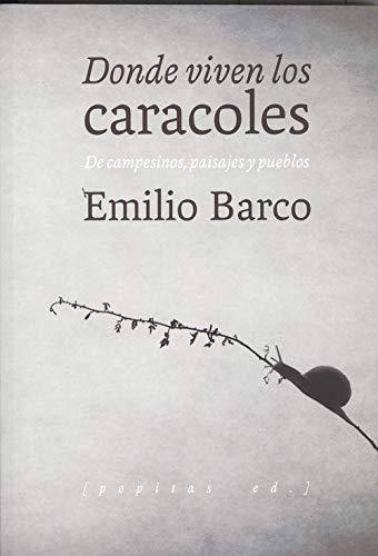 Donde viven los caracoles (Ensayo) por Emilio Barco Royo