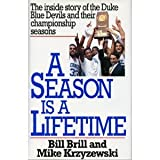 A Season Is a Lifetime: The Inside Story of the Duke Blue Devils and Their Championship Seasons