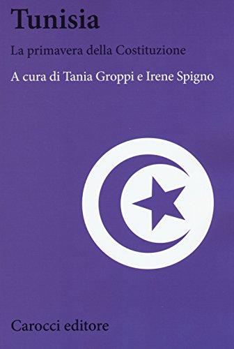 Tunisia. La primavera della Costituzione (Biblioteca di testi e studi)
