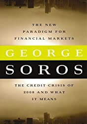 The New Paradigm for Financial Markets Large Print Edition: The Credit Crash of 2008 and What it Means by George Soros (2008-06-03)