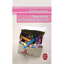 APPRENDRE EST L'ESSENCE DE LA VIE by JIDDU KRISHNAMURTI (September 19,2010)