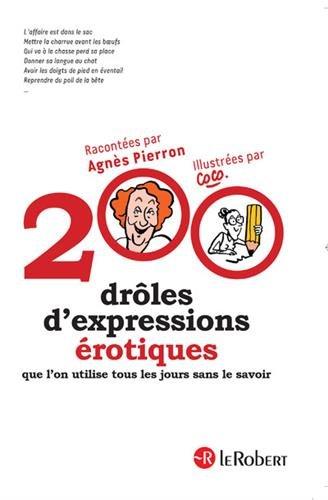 200 drôles d'expressions érotiques que l'on utilise tous les jours sans le savoir par From Le Robert