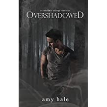 Overshadowed: A Shadows Trilogy Novella (The Shadows Trilogy Book 4)