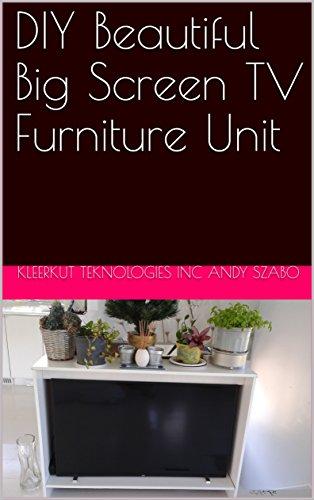 DIY Beautiful Big Screen TV Furniture Unit (English Edition) - Screen-möbel