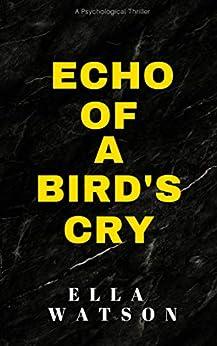 Echo Of A Bird's Cry (English Edition) par [Watson, Ella]