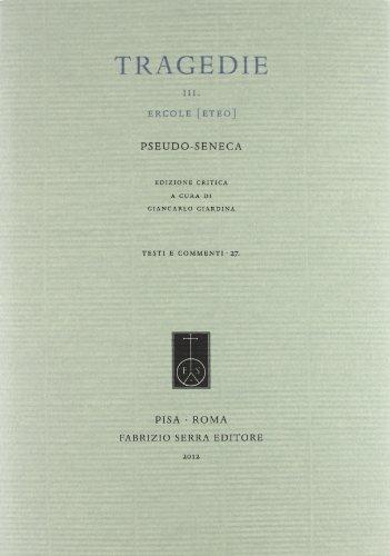 Tragedie. III. Ercole [Eteo]. Ediz. critica.