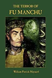 [(The Terror of Fu Manchu - Collector's Edition)] [By (author) William Patrick Maynard ] published on (April, 2009)