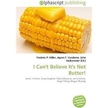 I Can't Believe It's Not Butter!: Becel, Unilever, Greg Vaughan, Ozzy Osbourne, Jon Culshaw, Roger Tilling, Megan Mullally