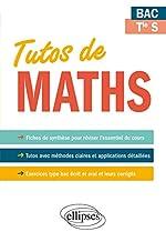Tutos de Maths - Bac Terminale S - Fiches de synthèse - Tutos - Exercices type bac de Bernigole Arnaud