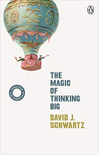 The Magic of Thinking Big: (Vermilion Life Essentials)