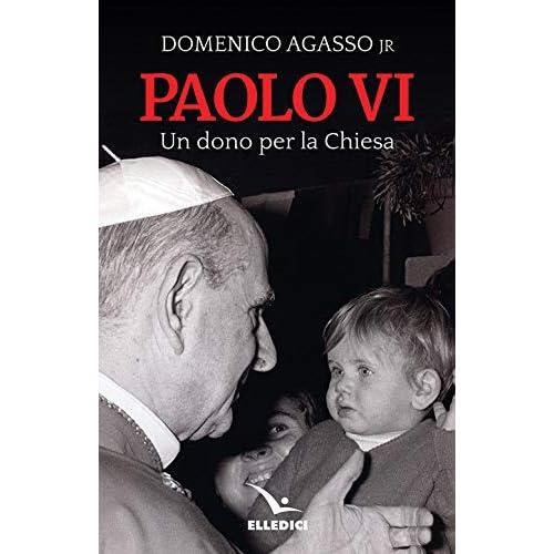 Paolo Vi. Un Dono Per La Chiesa