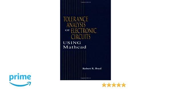 tolerance analysis of electronic circuits using mathcad amazon co