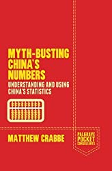 Myth-Busting China's Numbers: Understanding and Using China's Statistics (Palgrave Pocket Consultants) by M. Crabbe (2014-05-15)