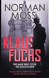 Klaus Fuchs: The Man Who Stole the Atom Bomb
