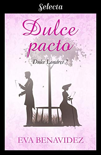 Dulce pacto (Dulce Londres 7) de Eva Benavidez