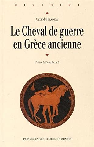 Guerre Des Anciens - Le cheval de guerre en Grèce
