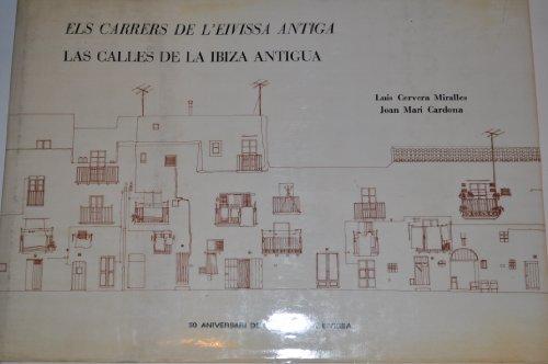 Els carrers de L'Eivissa antiga. Las calles de La Ibiza antigua