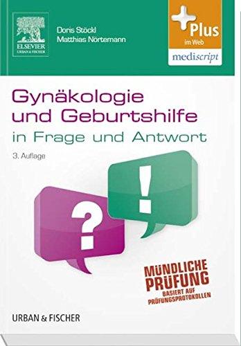 Gynäkologie und Geburtshilfe in Frage und Antwort: Fragen und Fallgeschichten - mit Zugang zum Elsevier-Portal
