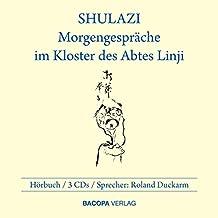 Shulazi: Morgengespräche im Kloster des Abtes Linji