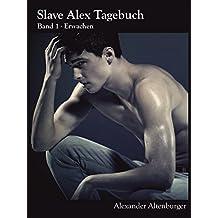 Slave Alex Tagebuch: Band 1