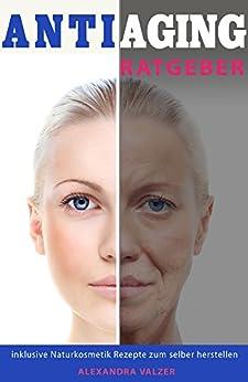 anti-aging-ratgeber-inklusive-naturkosmetik-rezepte-zum-selber-herstellen