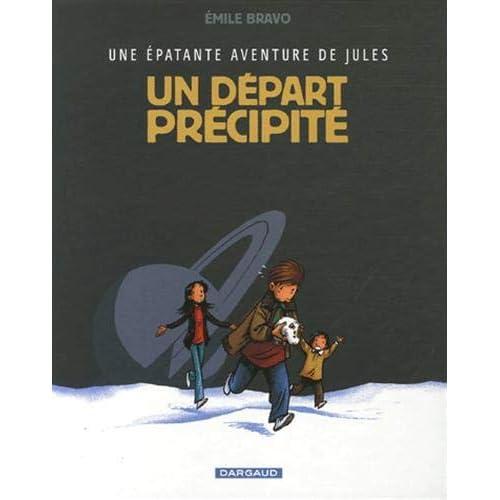 Épatante aventure de Jules (Une) - tome 4 - Départ précipité (Un)