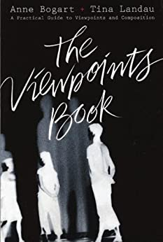 The Viewpoints Book: A Practical Guide to Viewpoints and Composition (NONE) von [Bogart, Anne, Landau, Tina]