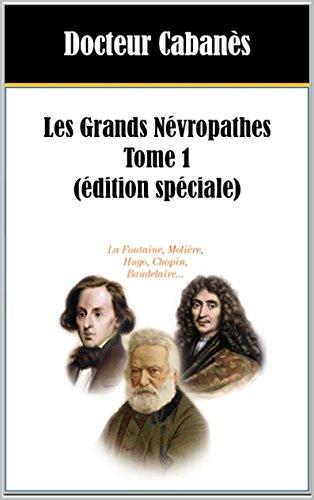 Grands névropathes - Tome 1 (Edition spéciale) par Docteur Cabanès