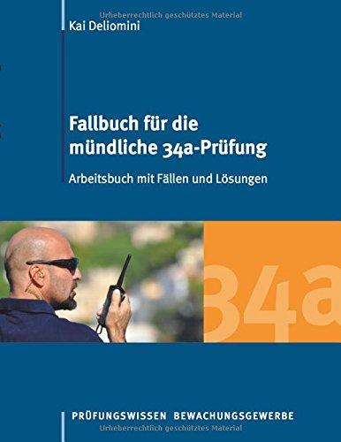 Fallbuch für die mündliche 34a-Prüfung: Arbeitsbuch mit Fällen und Lösungen