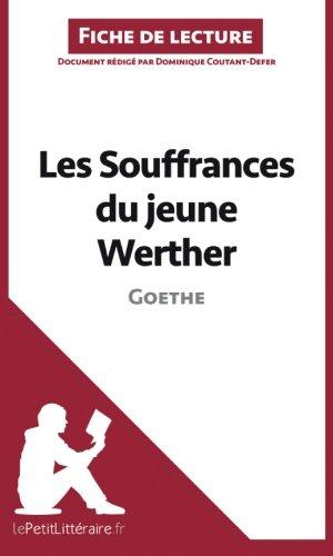 Les Souffrances du jeune Werther de Goethe (Fiche de lecture): Résumé Complet Et Analyse Détaillée De L'oeuvre