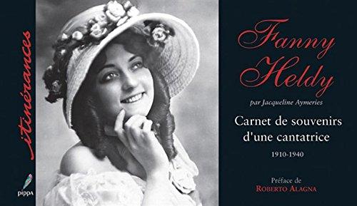 Fanny Heldy : Carnet de souvenirs d'...