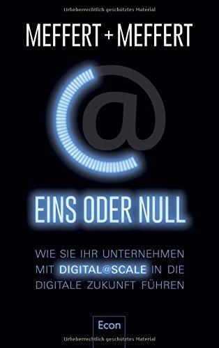Eins oder Null: Wie Sie Ihr Unternehmen mit Digital@Scale in die digitale...