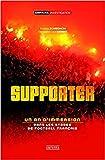Supporter - Un an d'immersion dans les stades de football français...