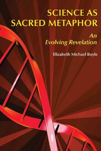 Science as Sacred Metaphor: An Evolving Revelation by Elizabeth Michael Boyle OP (2006-09-01)