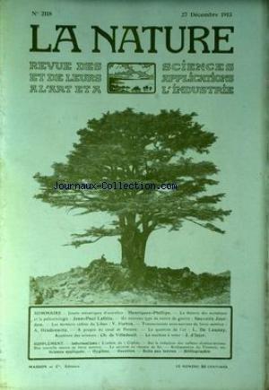 NATURE (LA) [No 2118] du 27/12/1913 - JOUETS MECANIQUE PAR HENRIQUEZ-PHILLIPE - DES MUTATIONS ET LA PALEONTOLOGIE PAR LAFITTE - NAVIRE DE GUERRE PAR SAUVAIRE-JOURDAN - CEDRES DU LIBAN PAR FORBIN - DR GRADENWITZ - CANAL DE PANAMA - L'OR PAR L. DE LAUNAY - CH. DE VILLEDEUIL - D'IZIER.