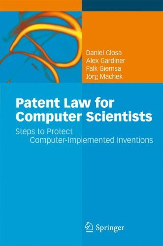 Patent Law for Computer Scientists: Steps to Protect Computer-Implemented Inventions by Daniel Closa (2010-02-19)