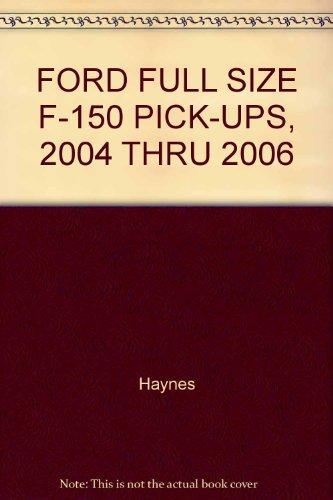 FORD FULL SIZE F-150 PICK-UPS, 2004 THRU 2006