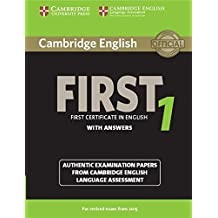 Cambridge English First 1 for Revised Exam from 2015 Student's Book with Answers: Authentic Examination Papers from Cambridge English Language Assessment (FCE Practice Tests)